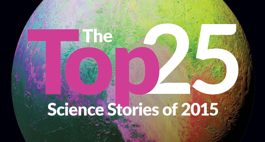 Top 25 science stories of 2015