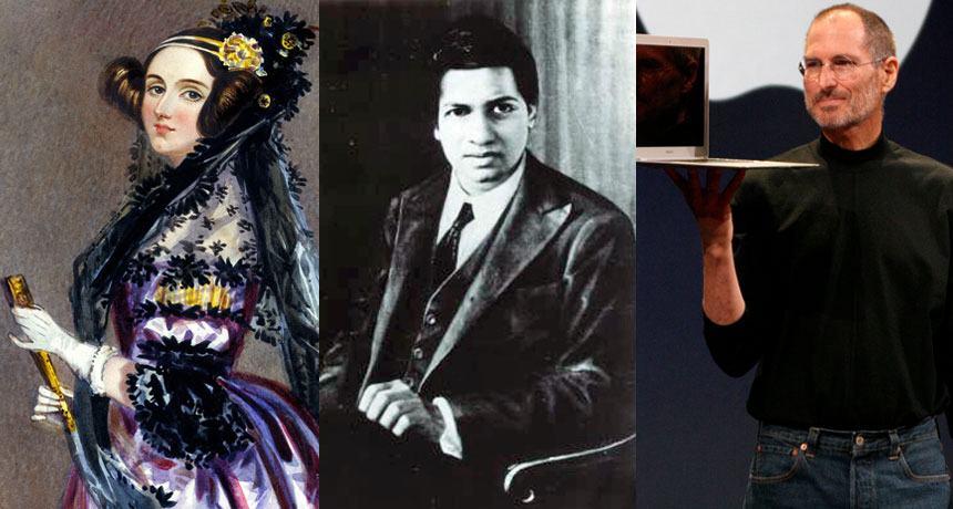 Ada Lovelace, Srinivasa Ramanujan and Steve Jobs