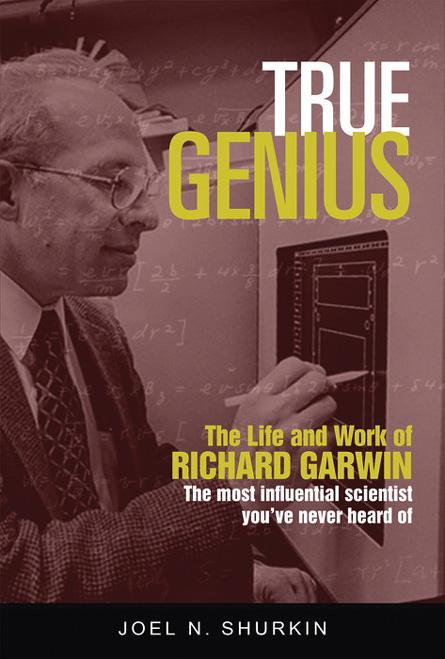 """True Genius"" by Joel N. Shurkin"