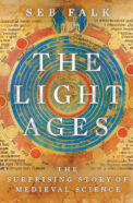 'The Light Ages' illuminates the science of the so-called Dark Ages